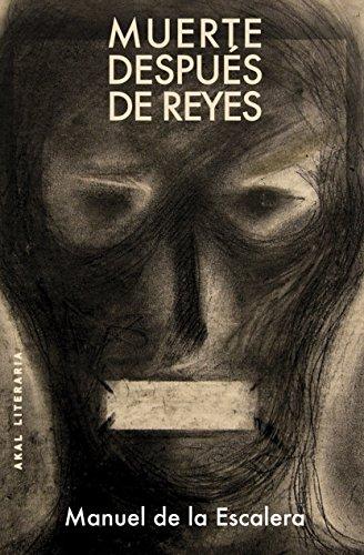 Muerte después de reyes. Cielo en la cárcel (Literaria nº 68) por MANUEL DE LA ESCALERA