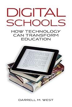 Digital Schools: How Technology Can Transform Education par [West, Darrell M.]