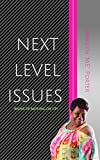 Next Level Issues: SIGNS OF MOVING ON UP! (Next Level Issues  Book 1) (English Edition)