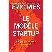 Le Modèle Startup : Devenir une entreprise moderne en adoptant le management entrepreneurial