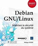 Debian GNU/Linux - Maîtrisez la sécurité du système...