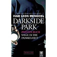 Darkside Park: Zweites Buch - Wege in die Dunkelheit