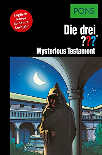 PONS Die drei ??? Fragezeichen Mysterious Testament: Lektüre: Englisch lernen mit den 3 Fragezeichen (English Edition)