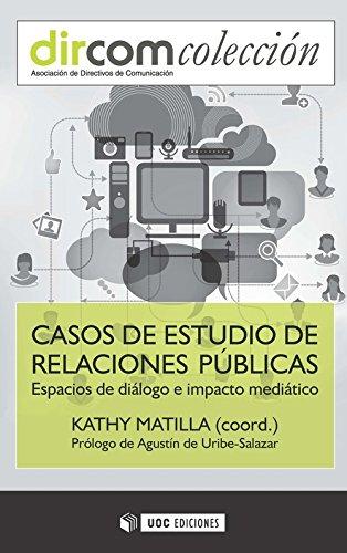 Casos de estudio de relaciones públicas. Espacios de diálogo e impacto mediático (DirCom)
