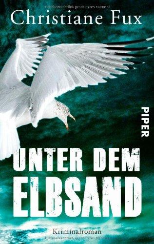 Buchseite und Rezensionen zu 'Unter dem Elbsand: Kriminalroman (Theo-Matthies-Reihe, Band 3)' von Christiane Fux