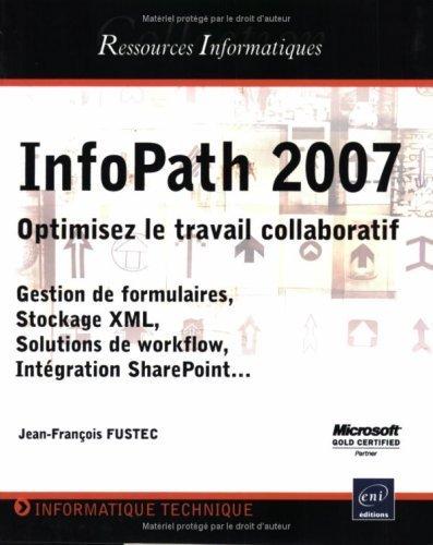 InfoPath 2007 de Jean-Franois Fustec (8 octobre 2007) Broch