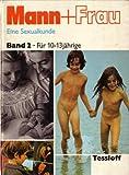 Mann + Frau. Eine Sexualkunde für 10 bis 13jährige - Dr. Jean Cohen