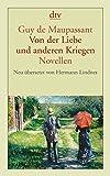 Von der Liebe und anderen Kriegen: Novellen - Guy de Maupassant