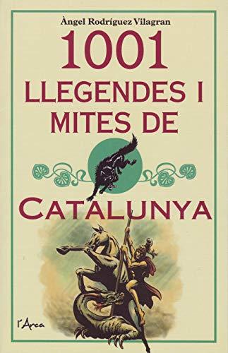 1001 llegendes i mites de Catalunya por Àngel Rodríguez Vilagran