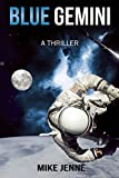 Blue Gemini: A Thriller by Mike Jenne (2015-05-05)