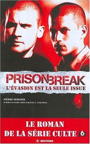 Livre Prison Break - Prison Break : L'évasion est la seule