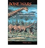 [( Bone Wars: The Excavation and Celebrity of Andrew Carnegies Dinosaur )] [by: Tom Rea] [May-2004]
