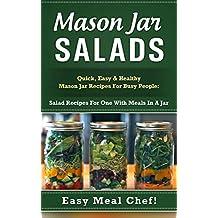 Mason Jar Salads: Quick, Easy & Healthy Mason Jar Recipes For Busy People: Salad Recipes For One With Meals In A Jar (Mason Jar Recipes, Mason Jar Salads, ... Book, Mason Jars Set) (English Edition)