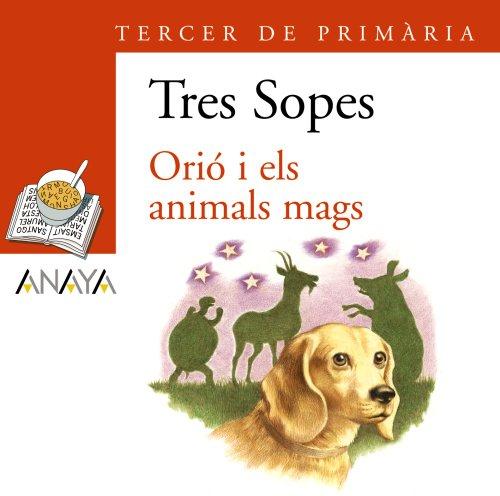 Blíster Orió i els animals mags 3º Primaria (C. Valenciana) (Literatura Infantil (6-11 Años) - Plan Lector Tres Sopas (C. Valenciana))