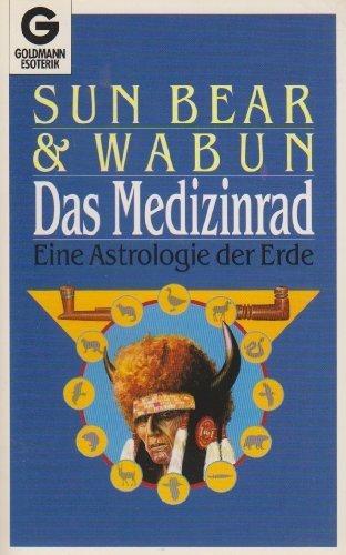 Das Medizinrad. Eine Astrologie der Erde. ( Esoterik).