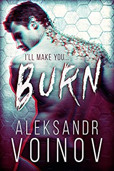 Burn (English Edition) di [Voinov, Aleksandr]