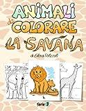 Animali da Colorare - La Savana: Serie 3: Volume 3