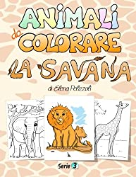 Animali da Colorare - La Savana: Serie 3: Volume 3