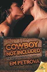 Cowboy Not Included by Em Petrova (2015-12-08)