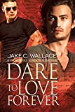 Dare to Love Forever (New Vampire Justice Book 1)