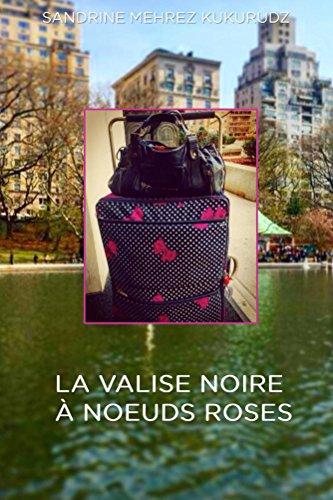 La valise noire à noeuds roses (French Edition)