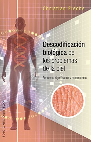 Descodificación Biológica Problemas Piel (SALUD Y VIDA NATURAL) por Christian Fleche