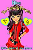 #8: NINA The Friendly Vampire - Book 1 - My Crazy Life: Books for Kids aged 9-12