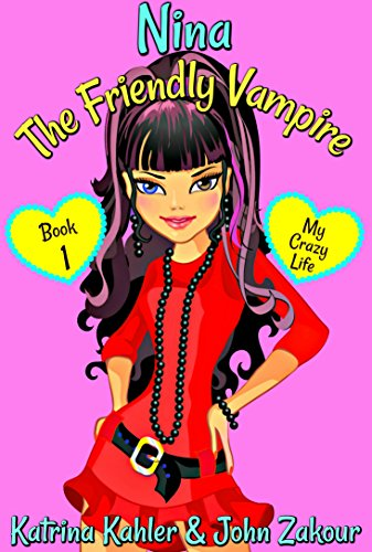 NINA The Friendly Vampire - Book 1 - My Crazy Life: Books for Kids aged 9-12 (English Edition) por Katrina Kahler