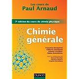 Les cours de Paul Arnaud - Chimie générale - 7e édition du cours de chimie physique : Cours avec 330 questions et exercices corrigés et 200 QCM