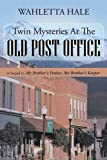 Twin Mysteries At The Old Post Office; A Sequel to My Brother's Finder, My Brother's Keeper
