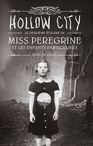 Miss Peregrine, Tome 02 : Hollow city par Sidonie Van Den Dries