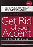 Get Rid of your Accent Part Two, Advanced Level: The English Speech Training Manual
