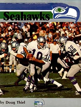 SEAHAWKS: The story of the Seattle Seahawks (English Edition) par [Thiel, Doug]