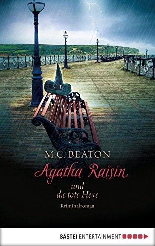 Agatha Raisin und die tote Hexe: Kriminalroman (Agatha Raisin Mysteries 9)
