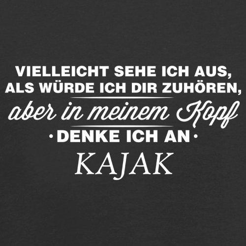 Vielleicht sehe ich aus als würde ich dir zuhören aber in meinem Kopf denke ich an Kajak - Herren T-Shirt - 13 Farben Schwarz