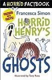 Horrid Henry's Ghosts: A Horrid Factbook