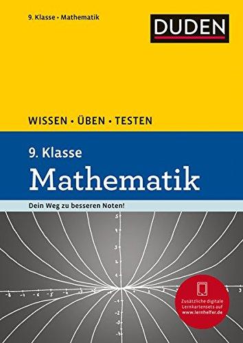 Wissen - Üben - Testen: Mathematik 9. Klasse: Ideal zur Vorbereitung auf Klassenarbeiten. Für Gymnasium und Gesamtschule