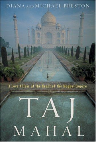 taj-mahal-passion-and-genius-at-the-heart-of-the-moghul-empire-by-diana-preston-2007-04-01