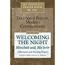 My People's Prayer Book: Welcoming the Night: Minchah and Ma'ariv Afternoon and Evening Prayer