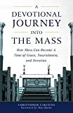 #10: A Devotional Journey into the Mass: How Mass Can Become a Time of Grace, Nourishment, and Devotion