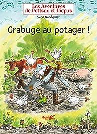 Les aventures de Pettson et Picpus - Grabuge au potager ! par Sven Nordqvist