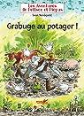 Les aventures de Pettson et Picpus - Grabuge au potager ! par Nordqvist