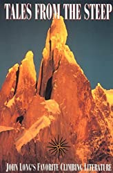 Tales from the Steep: John Long's Favorite Climbing Literature by David Craig (1993-06-02)