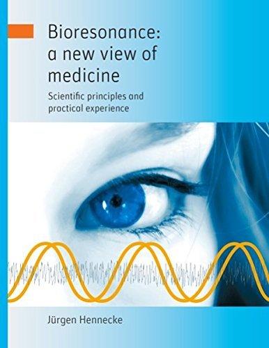 Bioresonance: a new view of medicine by J?rgen Hennecke (2012-04-18)