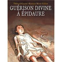 Guérison divine à Epidaure