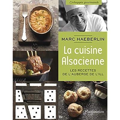 La cuisine alsacienne : Les recettes de l'Auberge de l'Ill