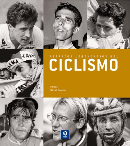 Retratos legendarios del ciclismo por Michel Drucker