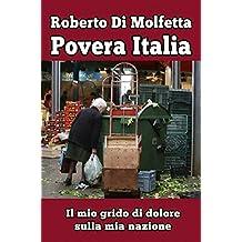 Povera Italia: Il mio grido di dolore per un popolo abbandonato dalla sua classe politica