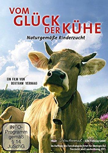 Vom Glück der Kühe - Naturgemäße Rinderzucht: Dokumentarfilm 52 Min