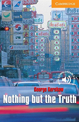 CER4: Nothing but the Truth Level 4 (Cambridge English Readers) por George Kershaw